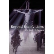 Beyond Enemy Lines by Cecilia E Holloman