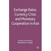 Exchange Rates, Currency Crisis and Monetary Cooperation in Asia by Ramkishen S. Rajan