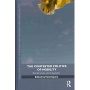 The Contested Politics of Mobility by Vicki Squire