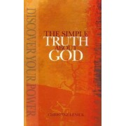 The Simple Truth about God by Christine Eden Lenick
