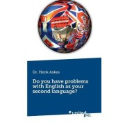Do You Have Problems with English as Your Second Language?