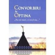 Convorbiri la Optina - Nu voi muri ci voi fi viu