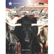 Agricultura y Ganaderia En Texas (Agriculture and Cattle in Texas)