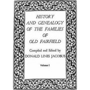 History and Genealogy of the Families of Old Fairfield. in Three Books. Volume I by Donald Lines Jacobus