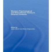 Western Psychological and Educational Theory in Diverse Contexts by Julian Elliott