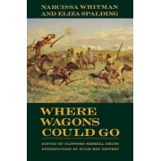 Where Wagons Could Go by Narcissa Whitman