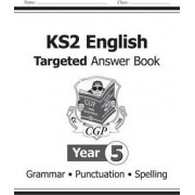 KS2 English Answers for Targeted Question Books: Grammar, Punctuation and Spelling - Year 5 by CGP Books