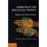 Human Rights and Intellectual Property by Graeme W. Austin