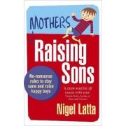 Mothers Raising Sons by Nigel Latta