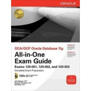 OCA/OCP Oracle Database 11g All-In-One Exam Guide: Exams 1Z0-051, 1Z0-052, 1Z0-053 [With CDROM]