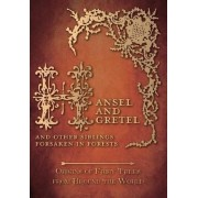 Hansel and Gretel - And Other Siblings Forsaken in Forests (Origins of Fairy Tales from Around the World) by Amelia Carruthers