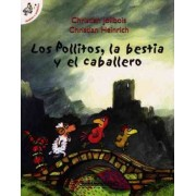 Los pollitos, la bestia y el caballero/ The Chicks, The Beast and the Gentleman by Christian Jolibois