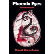Phoenix Eyes and Other Stories by Russell Charles Leong