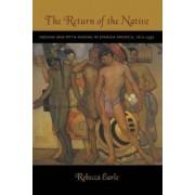 The Return of the Native by Rebecca A. Earle