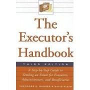 The Executor's Handbook by Theodore E. Hughes