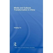 Media and Cultural Transformation in China by Haiqing Yu