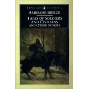Tales of Soldiers and Civilians by Ambrose Bierce