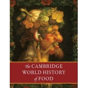 The Cambridge World History of Food 2 Part Boxed Hardback Set by Kenneth F. Kiple