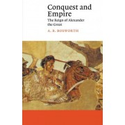 Conquest and Empire by A. B. Bosworth
