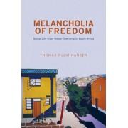 Melancholia of Freedom by Thomas Blom Hansen