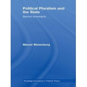 Political Pluralism and the State by Marcel Wissenburg