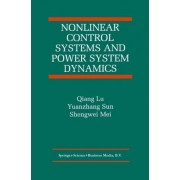 Nonlinear Control Systems and Power System Dynamics by Qiang Lu