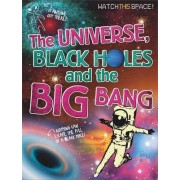 The Universe, Black Holes and The Big Bang by Clive Gifford