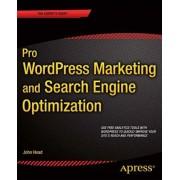 Pro Marketing and Search Engine Optimization 2016 by John Head