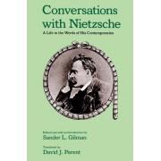 Conversations with Nietzsche by Goldwin Smith Professor of Humane Studies Sander L Gilman