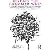 Beyond the Grammar Wars by Terry Locke