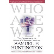 Who Are We by Albert J Weatherhead III University Professor Samuel P Huntington