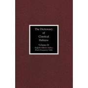 The Dictionary of Classical Hebrew, Volume IX: English-Hebrew Index by David J. A. Clines