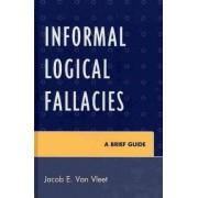 Informal Logical Fallacies by Van Jacob E. Vleet