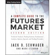 A Complete Guide to the Futures Market by Jack D. Schwager