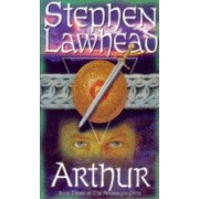 Arthur by Stephen R. Lawhead