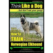 Norwegian Elkhound, Norwegian Elkhound Training AAA Akc - Think Like a Dog But Don't Eat Your Poop! - Norwegian Elkhound Breed Expert Training by MR Paul Allen Pearce