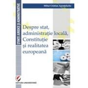Despre stat, administratie locala,Constitutie si realitatea europeana