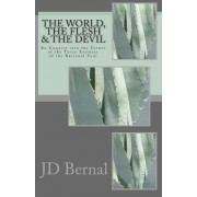 The World, the Flesh & the Devil by JD BERNAL
