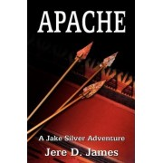 Apache by Jere D James