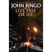 Live Free or Die by John Ringo