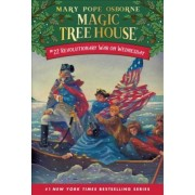 Magic Tree House 22 Revolutionary War On Wednesday by Mary Pope Osborne