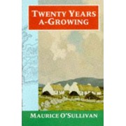 Twenty Years A-Growing by Maurice O'Sullivan