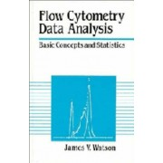 Flow Cytometry Data Analysis by James V. Watson