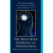 The Mind-Body Interface in Somatization: When Symptom Becomes Disease