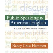 Public Speaking in American English by Nancy Grass Hemmert