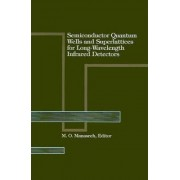 Semiconductor Quantum Wells and Superlattices for Long-wavelength Infrared Detectors by M. O. Manasreh