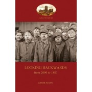 Looking Backwards, from 2000 to 1887 by Edward Bellamy