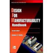 Design for Manufacturability Handbook by James G. Bralla
