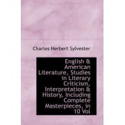 English & American Literature, Studies in Literary Criticism, Interpretation & History, Including Co by Charles Herbert Sylvester