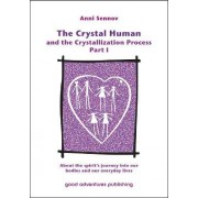 The Crystal Human and the Crystallization Process by Anni Sennov